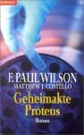 Geheimakte Proteus - F. Paul Wilson, J. Matthew Costello
