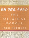 On the Road: The Original Scroll: (Penguin Classics Deluxe Edition) - Jack Kerouac