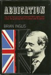 Abdication: The first full account of Edward VIII's agony and crisis - the grueling test of a nation and its prince - Brian Inglis