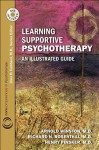 Learning Supportive Psychotherapy: An Illustrated Guide - Arnold Winston, Richard N. Rosenthal, Henry Pinsker