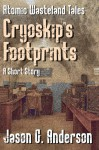 Cryoskip's Footprints - Jason G. Anderson