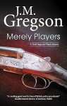 Merely Players - J.M. Gregson