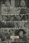 Soul of a People: The Wpa Writers' Project Uncovers Depression America - David Taylor