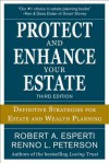 Protect and Enhance Your Estate: Definitive Strategies for Estate and Wealth Planning - Robert A. Esperti, Renno L. Peterson, David K. Cahoone