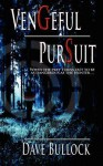 Vengeful Pursuit - Dave Bullock