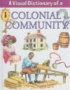 A Visual Dictionary of a Colonial Community - Bobbie Kalman