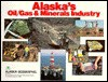 Alaska's Oil/Gas & Minerals Industry - Alaska Geographic Association, Alaska Geographic, Alaska Geographic Association