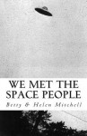 We Met the Space People - Betty Mitchell, Helen Mitchell