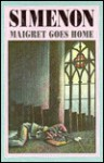 Maigret Goes Home - Georges Simenon