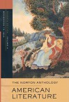 The Norton Anthology of American Literature, Volume A: Beginnings to 1820 - Nina Baym