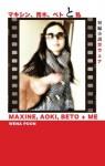 Maxine, Aoki, Beto & Me - Wena Poon