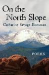 On the North Slope - Catharine Savage Brosman
