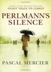 Perlmann's Silence - Pascal Mercier, Shaun Whiteside