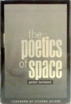The Poetics of Space - Gaston Bachelard, Étienne Gilson, Maria Jolas
