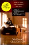 Marriage Moments: Heart-To-Heart Times to Deepen Your Love - David Arp, Claudia Arp