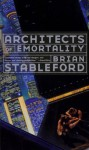 Architects of Emortality - Brian Stableford