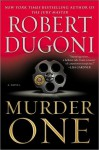 Murder One: A Novel - Robert Dugoni