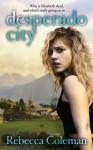 Desperado City - Rebecca Coleman