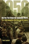 One Day That Shook the Communist World: The 1956 Hungarian Uprising and Its Legacy - Paul Lendvai, Ann Major