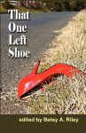That One Left Shoe - Betsy A. Riley, Jack B. Downs, Andy Gerb