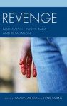 Revenge: Narcissistic Injury, Rage, and Retaliation - Salman Akhtar, Henri Parens