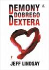 Demony dobrego Dextera - Jeff Lindsay, Jan Kraśko