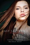 Last Sacrifice - Richelle Mead
