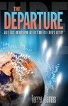 The Departure: God's Next Catastrophic Intervention Into Earth's History - Terry James, Chuck Missler, Michael Hile, Joseph Chambers, Thomas Horn, Wilfred Hahn, Todd Baker, Jim Fletcher, Alan Franklin