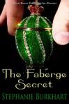 The Faberge Secret - Stephanie Burkhart
