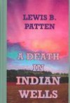 A Death in Indian Wells - Lewis B. Patten