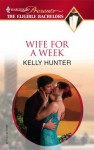 WIFE FOR A WEEK (The Eligible Bachelors) - Kelly Hunter