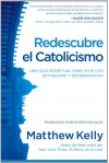 Redescubre el Catolicismo - Matthew Kelly, Christian Silva