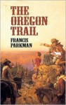 The Oregon Trail - Francis Parkman