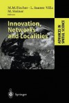 Innovation, Networks and Localities - Manfred M. Fischer, Manfred M. Fischer, L. Suarez-Villa