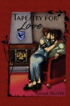 Tapestry for Love - Rayne Auster