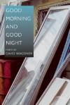 Good Morning and Good Night - David Wagoner