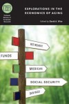 Explorations in the Economics of Aging - David A. Wise