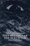 Das Reliquiar / Die Wächter. Zwei unheimliche Novellen (Edition Metzengerstein Band 3) - Michael Siefener