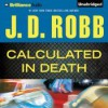 Calculated In Death (In Death, #36) - J.D. Robb, Susan Ericksen