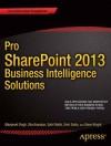 Pro Sharepoint 2013 Business Intelligence Solutions - Manpreet Singh, Sahil Malik, Srini Sistla, Steve Wright