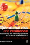 Operational Risk and Resilience: Understanding and Minimising Operational Risk to Secure Shareholder Value - Chris Frost, David Allen, James Porter