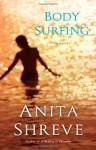 Body Surfing: A Novel - Anita Shreve