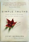 Simple Truths: Clear and Simple Guidance on the Big Issues in Life - Kent Nerburn