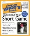 The Complete Idiot's Guide to Improving Your Short Game - Jim McLean, John Andrisani