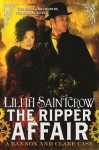 The Ripper Affair: Bannon and Clare: Book Three - Lilith Saintcrow