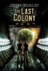 The Last Colony (Old Man's War, #3) - John Scalzi, Vincent Chong