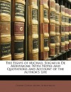 The Essays of Michael Seigneur de Montaigne: With Notes and Quotations and Account of the Author's Life - Charles Cotton, Executive, Michel de Montaigne