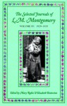 The Selected Journals Of L.M. Montgomery, Vol. 4: 1929-1935 - Elizabeth Waterston, L.M. Montgomery