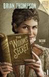 The Widow's Secret: Bella Wallis Mystery (Bella Wallis Mysteries) - Brian Thompson