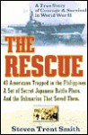 The Rescue: A True Story of Courage and Survival in World War II - Steven Smith